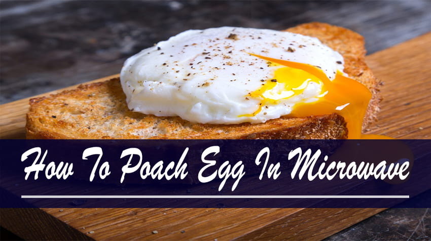 How To Poach Egg In Microwave